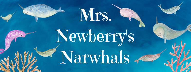Welcome to Mrs. Newberry's Narwhals Class Page!
